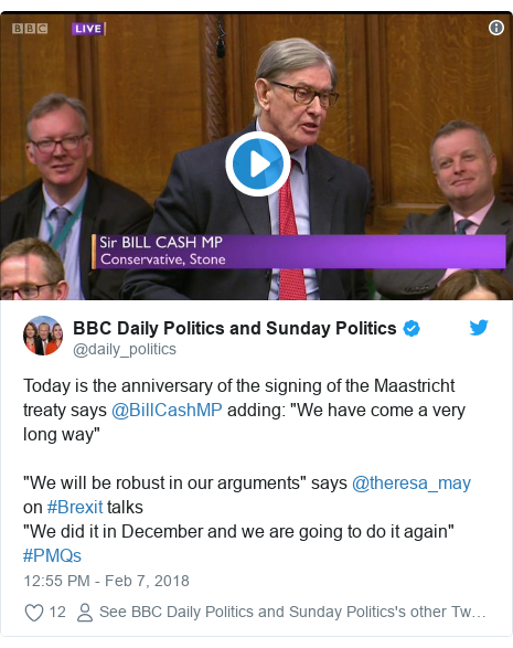 "Twitter post by @daily_politics: Today is the anniversary of the signing of the Maastricht treaty says @BillCashMP adding  ""We have come a very long way""""We will be robust in our arguments"" says @theresa_may on #Brexit talks ""We did it in December and we are going to do it again"" #PMQs"