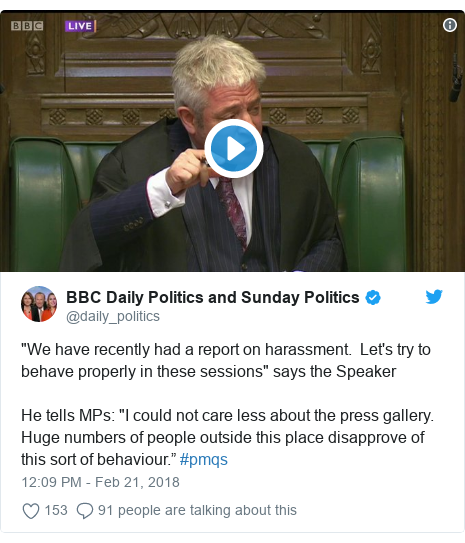 """Twitter post by @daily_politics: """"We have recently had a report on harassment.  Let's try to behave properly in these sessions"""" says the SpeakerHe tells MPs  """"I could not care less about the press gallery. Huge numbers of people outside this place disapprove of this sort of behaviour."""" #pmqs"""