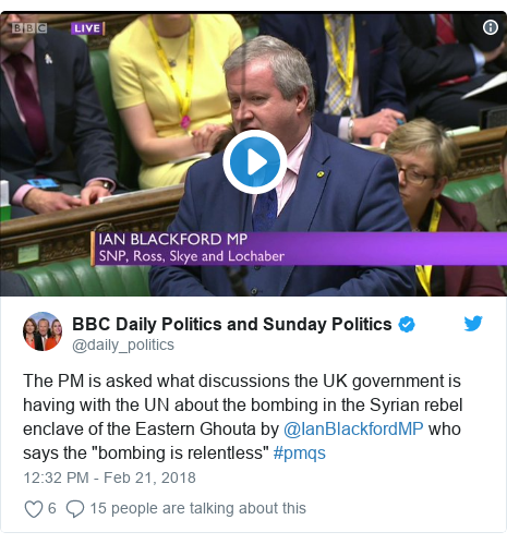"""Twitter post by @daily_politics: The PM is asked what discussions the UK government is having with the UN about the bombing in the Syrian rebel enclave of the Eastern Ghouta by @IanBlackfordMP who says the """"bombing is relentless"""" #pmqs"""