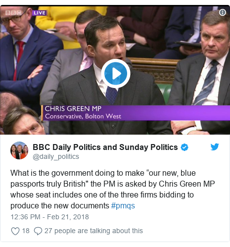 """Twitter post by @daily_politics: What is the government doing to make """"our new, blue passports truly British"""" the PM is asked by Chris Green MP whose seat includes one of the three firms bidding to produce the new documents #pmqs"""