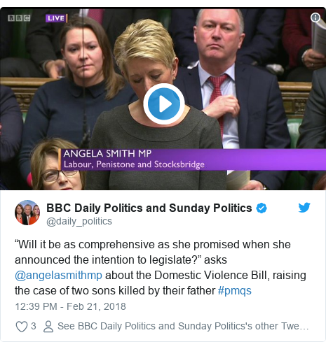 """Twitter post by @daily_politics: """"Will it be as comprehensive as she promised when she announced the intention to legislate?"""" asks @angelasmithmp about the Domestic Violence Bill, raising the case of two sons killed by their father #pmqs"""