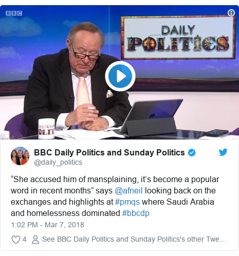 """Twitter post by @daily_politics: """"She accused him of mansplaining, it's become a popular word in recent months"""" says @afneil looking back on the exchanges and highlights at #pmqs where Saudi Arabia and homelessness dominated #bbcdp"""