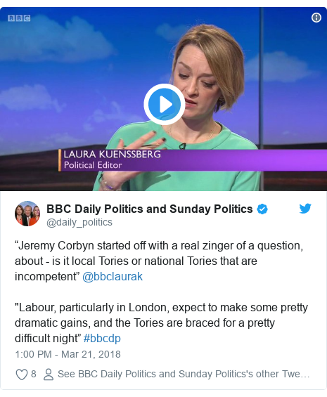 "Twitter post by @daily_politics: ""Jeremy Corbyn started off with a real zinger of a question, about - is it local Tories or national Tories that are incompetent"" @bbclaurak""Labour, particularly in London, expect to make some pretty dramatic gains, and the Tories are braced for a pretty difficult night"" #bbcdp"