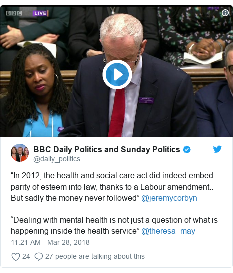 """Twitter post by @daily_politics: """"In 2012, the health and social care act did indeed embed parity of esteem into law, thanks to a Labour amendment.. But sadly the money never followed"""" @jeremycorbyn""""Dealing with mental health is not just a question of what is happening inside the health service"""" @theresa_may"""