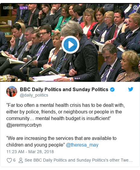 """Twitter post by @daily_politics: """"Far too often a mental health crisis has to be dealt with, either by police, friends, or neighbours or people in the community… mental health budget is insufficient"""" @jerermycorbyn""""We are increasing the services that are available to children and young people"""" @theresa_may"""