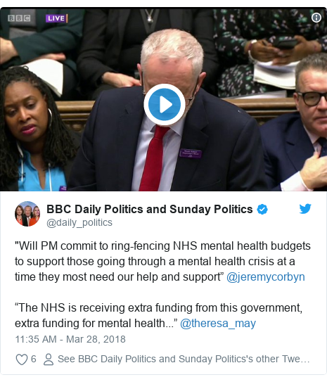 """Twitter post by @daily_politics: """"Will PM commit to ring-fencing NHS mental health budgets to support those going through a mental health crisis at a time they most need our help and support"""" @jeremycorbyn""""The NHS is receiving extra funding from this government, extra funding for mental health..."""" @theresa_may"""