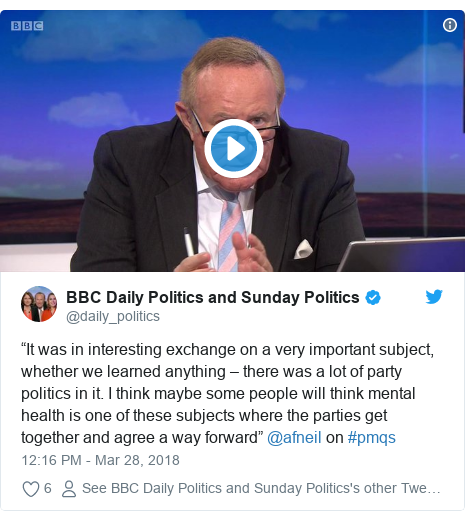 """Twitter post by @daily_politics: """"It was in interesting exchange on a very important subject, whether we learned anything – there was a lot of party politics in it. I think maybe some people will think mental health is one of these subjects where the parties get together and agree a way forward"""" @afneil on #pmqs"""