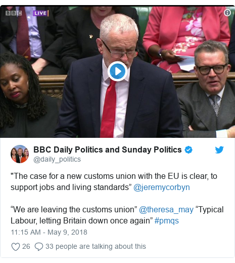 """Twitter post by @daily_politics: """"The case for a new customs union with the EU is clear, to support jobs and living standards"""" @jeremycorbyn""""We are leaving the customs union"""" @theresa_may """"Typical Labour, letting Britain down once again"""" #pmqs"""