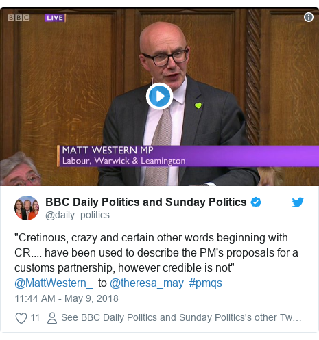 """Twitter post by @daily_politics: """"Cretinous, crazy and certain other words beginning with CR.... have been used to describe the PM's proposals for a customs partnership, however credible is not""""   @MattWestern_  to @theresa_may  #pmqs"""