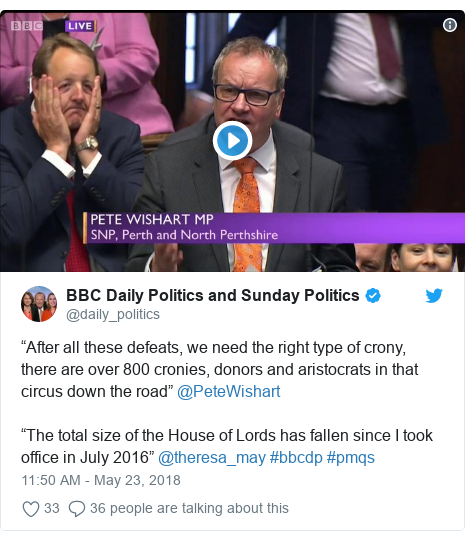 "Twitter post by @daily_politics: ""After all these defeats, we need the right type of crony, there are over 800 cronies, donors and aristocrats in that circus down the road"" @PeteWishart ""The total size of the House of Lords has fallen since I took office in July 2016"" @theresa_may #bbcdp #pmqs"