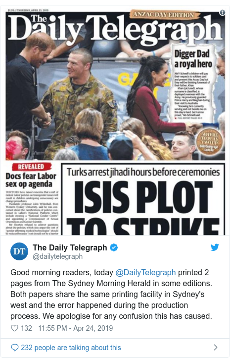 Twitter post by @dailytelegraph: Good morning readers, today @DailyTelegraph printed 2 pages from The Sydney Morning Herald in some editions. Both papers share the same printing facility in Sydney's west and the error happened during the production process. We apologise for any confusion this has caused.