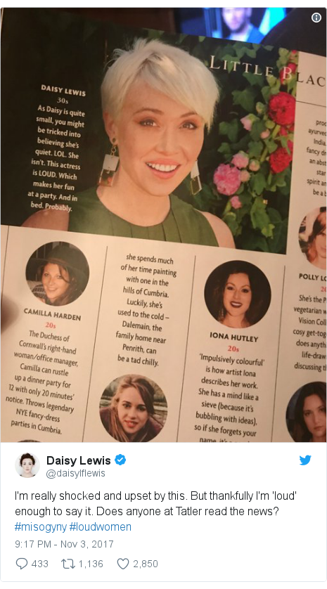 Twitter post by @daisylflewis: I'm really shocked and upset by this. But thankfully I'm 'loud' enough to say it. Does anyone at Tatler read the news? #misogyny #loudwomen