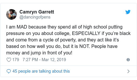 Twitter post by @dancingofpens: I am MAD because they spend all of high school putting pressure on you about college, ESPECIALLY if you're black and come from a cycle of poverty, and they act like it's based on how well you do, but it is NOT. People have money and jump in front of you!