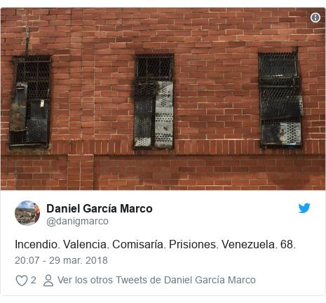 Publicación de Twitter por @danigmarco: Incendio. Valencia. Comisaría. Prisiones. Venezuela. 68.