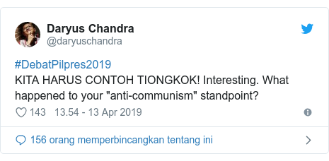 "Twitter pesan oleh @daryuschandra: #DebatPilpres2019 KITA HARUS CONTOH TIONGKOK! Interesting. What happened to your ""anti-communism"" standpoint?"