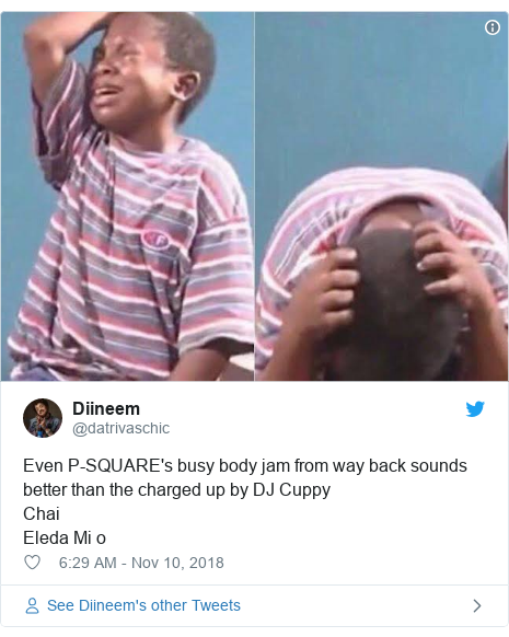 Twitter post by @datrivaschic: Even P-SQUARE's busy body jam from way back sounds better than the charged up by DJ Cuppy ChaiEleda Mi o