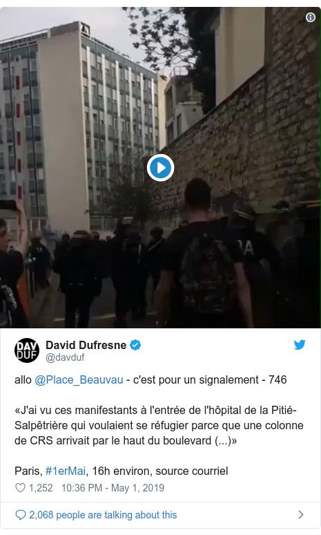 Twitter post by @davduf: allo @Place_Beauvau - c'est pour un signalement - 746 «J'ai vu ces manifestants à l'entrée de l'hôpital de la Pitié-Salpêtrière qui voulaient se réfugier parce que une colonne de CRS arrivait par le haut du boulevard (...)» Paris, #1erMai, 16h environ, source courriel