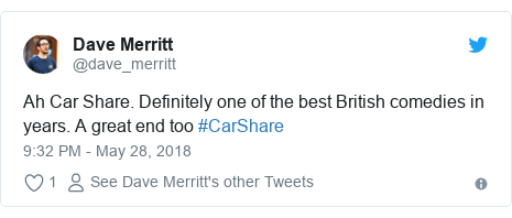 Twitter post by @dave_merritt: Ah Car Share. Definitely one of the best British comedies in years. A great end too #CarShare