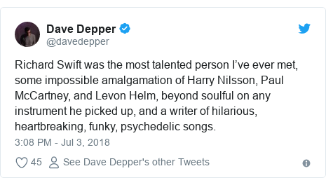 Twitter post by @davedepper: Richard Swift was the most talented person I've ever met, some impossible amalgamation of Harry Nilsson, Paul McCartney, and Levon Helm, beyond soulful on any instrument he picked up, and a writer of hilarious, heartbreaking, funky, psychedelic songs.