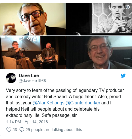 Twitter post by @davelee1968: Very sorry to learn of the passing of legendary TV producer and comedy writer Neil Shand. A huge talent. Also, proud that last year @AlanKelloggs @Glanfordparker and I helped Neil tell people about and celebrate his extraordinary life. Safe passage, sir.