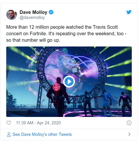 Twitter post by @davemolloy: More than 12 million people watched the Travis Scott concert on Fortnite. It's repeating over the weekend, too - so that number will go up.
