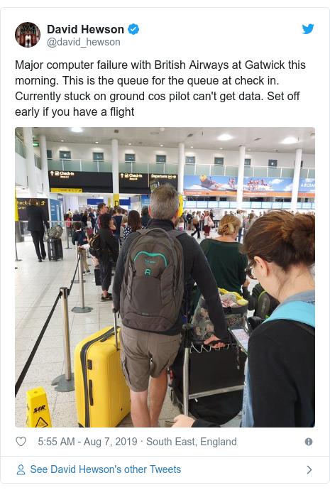 Twitter post by @david_hewson: Major computer failure with British Airways at Gatwick this morning. This is the queue for the queue at check in. Currently stuck on ground cos pilot can't get data. Set off early if you have a flight