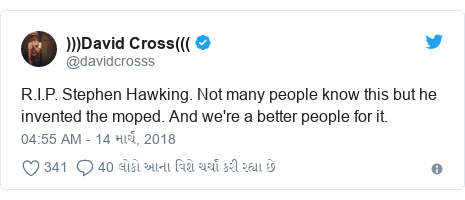 Twitter post by @davidcrosss: R.I.P. Stephen Hawking. Not many people know this but he invented the moped. And we're a better people for it.