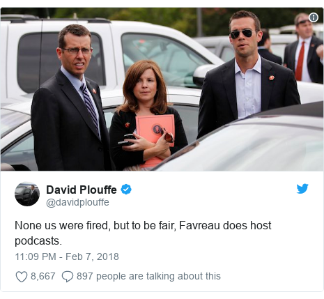 Twitter post by @davidplouffe: None us were fired, but to be fair, Favreau does host podcasts.