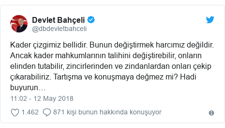 @dbdevletbahceli tarafından yapılan Twitter paylaşımı: Kader çizgimiz bellidir. Bunun değiştirmek harcımız değildir. Ancak kader mahkumlarının talihini değiştirebilir, onların elinden tutabilir, zincirlerinden ve zindanlardan onları çekip çıkarabiliriz. Tartışma ve konuşmaya değmez mi? Hadi buyurun…