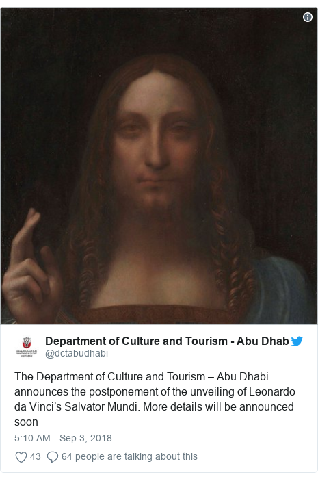 Twitter post by @dctabudhabi: The Department of Culture and Tourism – Abu Dhabi announces the postponement of the unveiling of Leonardo da Vinci's Salvator Mundi. More details will be announced soon