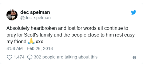 Twitter post by @dec_spelman: Absolutely heartbroken and lost for words ail continue to pray for Scott's family and the people close to him rest easy my friend 🙏 xxx