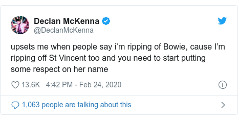 Twitter post by @DeclanMcKenna: upsets me when people say i'm ripping of Bowie, cause I'm ripping off St Vincent too and you need to start putting some respect on her name