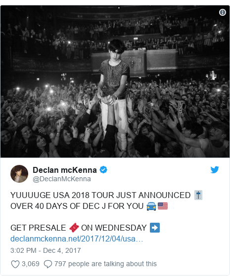 Twitter post by @DeclanMcKenna: YUUUUGE USA 2018 TOUR JUST ANNOUNCED 🎚OVER 40 DAYS OF DEC J FOR YOU 🚘🇺🇸GET PRESALE 🎟️ ON WEDNESDAY ➡️