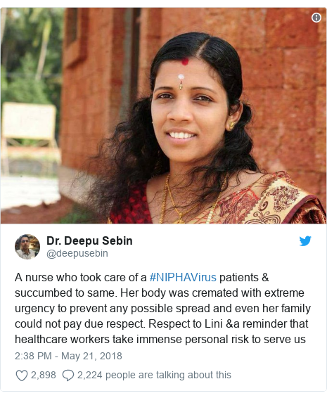 Twitter post by @deepusebin: A nurse who took care of a #NIPHAVirus patients & succumbed to same. Her body was cremated with extreme urgency to prevent any possible spread and even her family could not pay due respect. Respect to Lini &a reminder that healthcare workers take immense personal risk to serve us