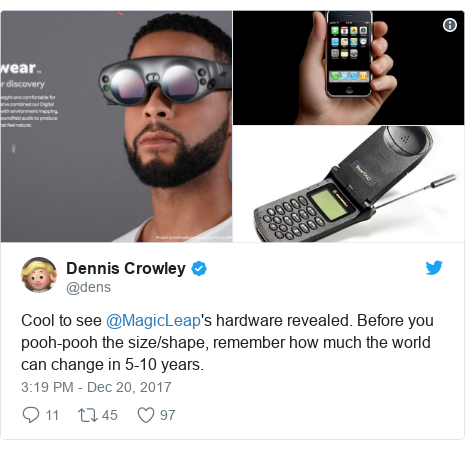 Twitter post by @dens: Cool to see @MagicLeap's hardware revealed.  Before you pooh-pooh the size/shape, remember how much the world can change in 5-10 years.