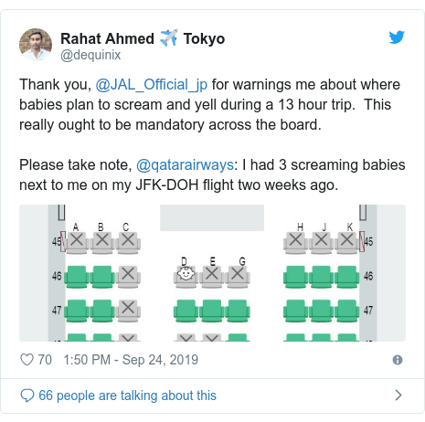 Twitter post by @dequinix: Thank you, @JAL_Official_jp for warnings me about where babies plan to scream and yell during a 13 hour trip.  This really ought to be mandatory across the board.Please take note, @qatarairways  I had 3 screaming babies next to me on my JFK-DOH flight two weeks ago.
