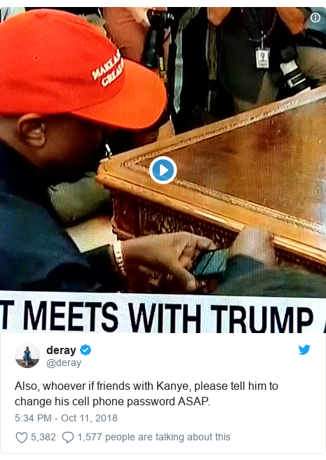 Twitter post by @deray: Also, whoever if friends with Kanye, please tell him to change his cell phone password ASAP.