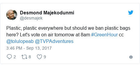 Twitter post by @desmajek: Plastic, plastic everywhere but should we ban plastic bags here? Let's vote on air tomorrow at 8am #GreenHour cc @tolulopeab @TVPAdventures