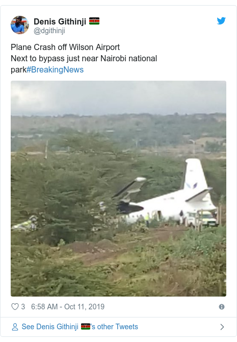 Ujumbe wa Twitter wa @dgithinji: Plane Crash off Wilson AirportNext to bypass just near Nairobi national park#BreakingNews