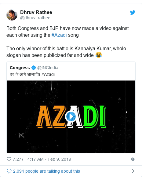 Twitter post by @dhruv_rathee: Both Congress and BJP have now made a video against each other using the #Azadi song The only winner of this battle is Kanhaiya Kumar, whole slogan has been publicized far and wide 😂