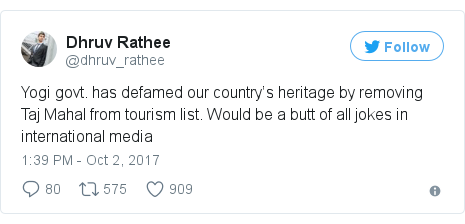 Twitter post by @dhruv_rathee: Yogi govt. has defamed our country's heritage by removing Taj Mahal from tourism list. Would be a butt of all jokes in international media