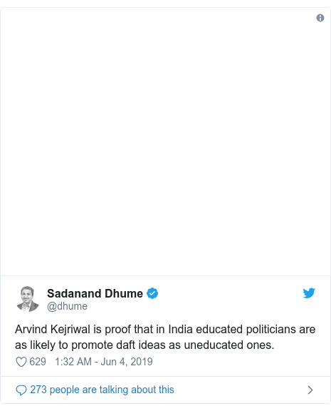 Twitter post by @dhume: Arvind Kejriwal is proof that in India educated politicians are as likely to promote daft ideas as uneducated ones.