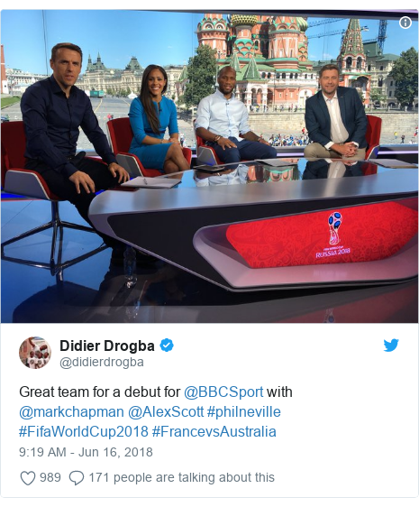 Twitter post by @didierdrogba: Great team for a debut for @BBCSport with @markchapman @AlexScott #philneville #FifaWorldCup2018 #FrancevsAustralia