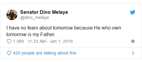 Twitter post by @dino_melaye: I have no fears about tomorrow because He who own tomorrow is my Father.