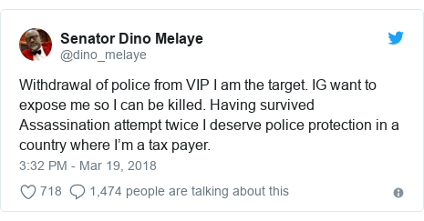 Twitter post by @dino_melaye: Withdrawal of police from VIP I am the target. IG want to expose me so I can be killed. Having survived Assassination attempt twice I deserve police protection in a country where I'm a tax payer.