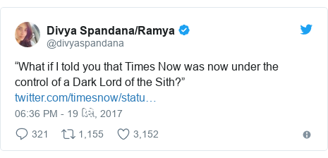 """Twitter post by @divyaspandana: """"What if I told you that Times Now was now under the control of aDark Lord of the Sith?"""""""