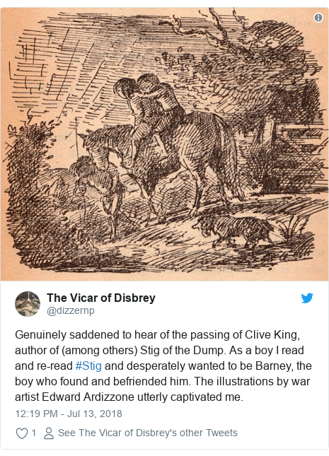 Twitter post by @dizzernp: Genuinely saddened to hear of the passing of Clive King, author of (among others) Stig of the Dump. As a boy I read and re-read #Stig and desperately wanted to be Barney, the boy who found and befriended him. The illustrations by war artist Edward Ardizzone utterly captivated me.