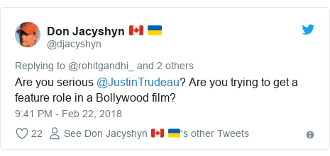 Twitter post by @djacyshyn: Are you serious @JustinTrudeau? Are you trying to get a feature role in a Bollywood film?
