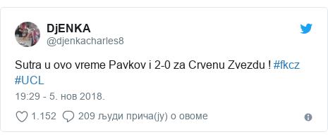 Twitter post by @djenkacharles8: Sutra u ovo vreme Pavkov i 2-0 za Crvenu Zvezdu ! #fkcz #UCL
