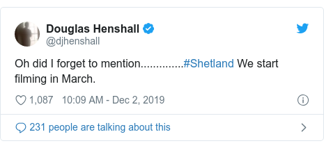 Twitter post by @djhenshall: Oh did I forget to mention..............#Shetland We start filming in March.